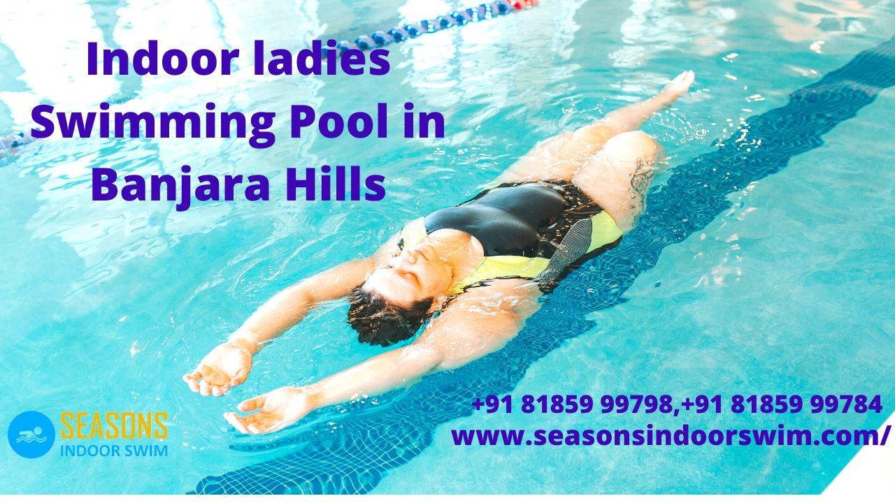 Indoor Ladies Swimming Pool In Banjara Hills Hyderabad Ladies Swimming Pool Near Me Seasons Indoor Swimming Pool